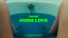 Клип Feduk - More Love